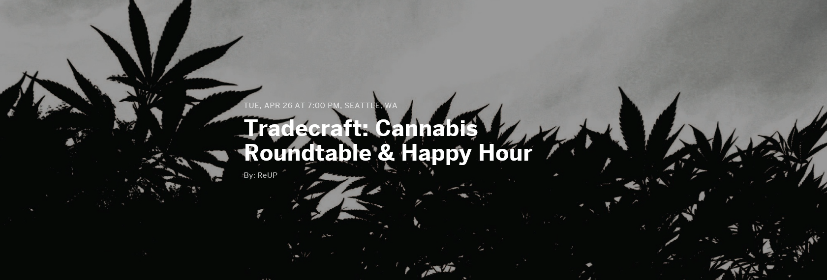 Tradecraft: Cannabis Roundtable and Happy Hour