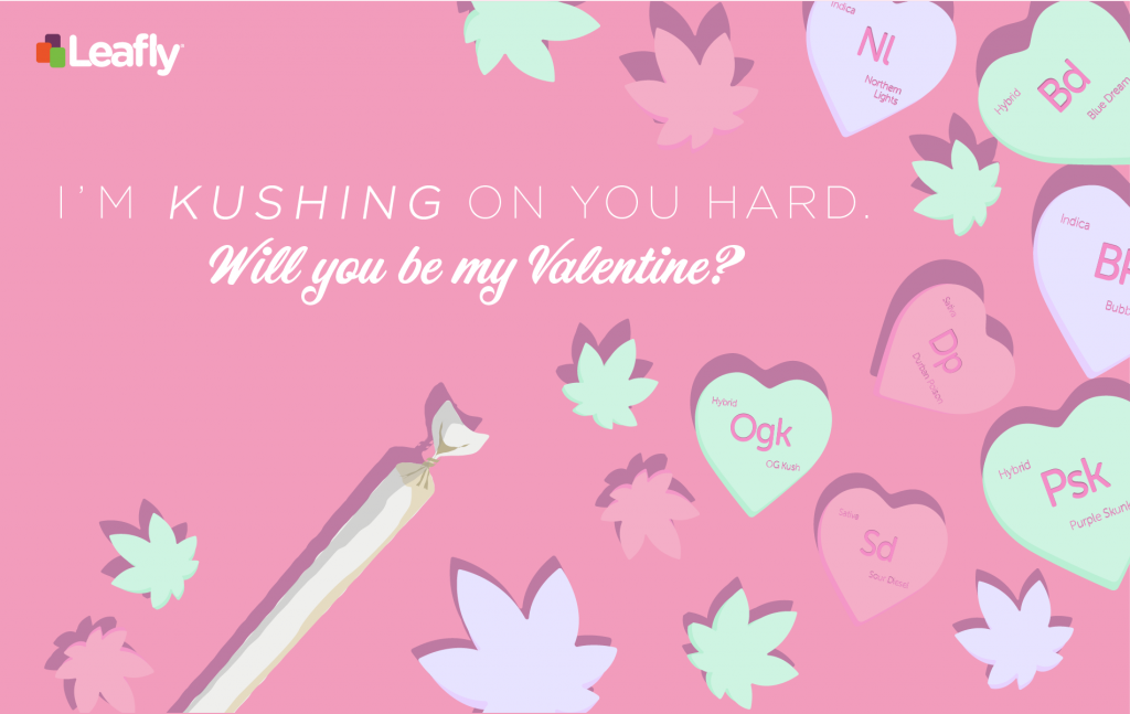 """I'm kushing on you hard"" Leafly valentine design"