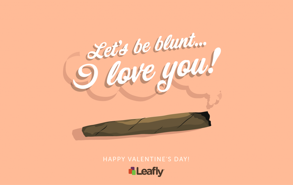 """Let's be blunt"" Leafly valentine design"