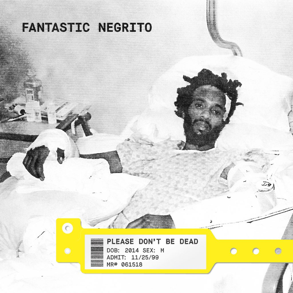Fantastic Negrito's 'Please Don't Be Dead' comes out this summer.