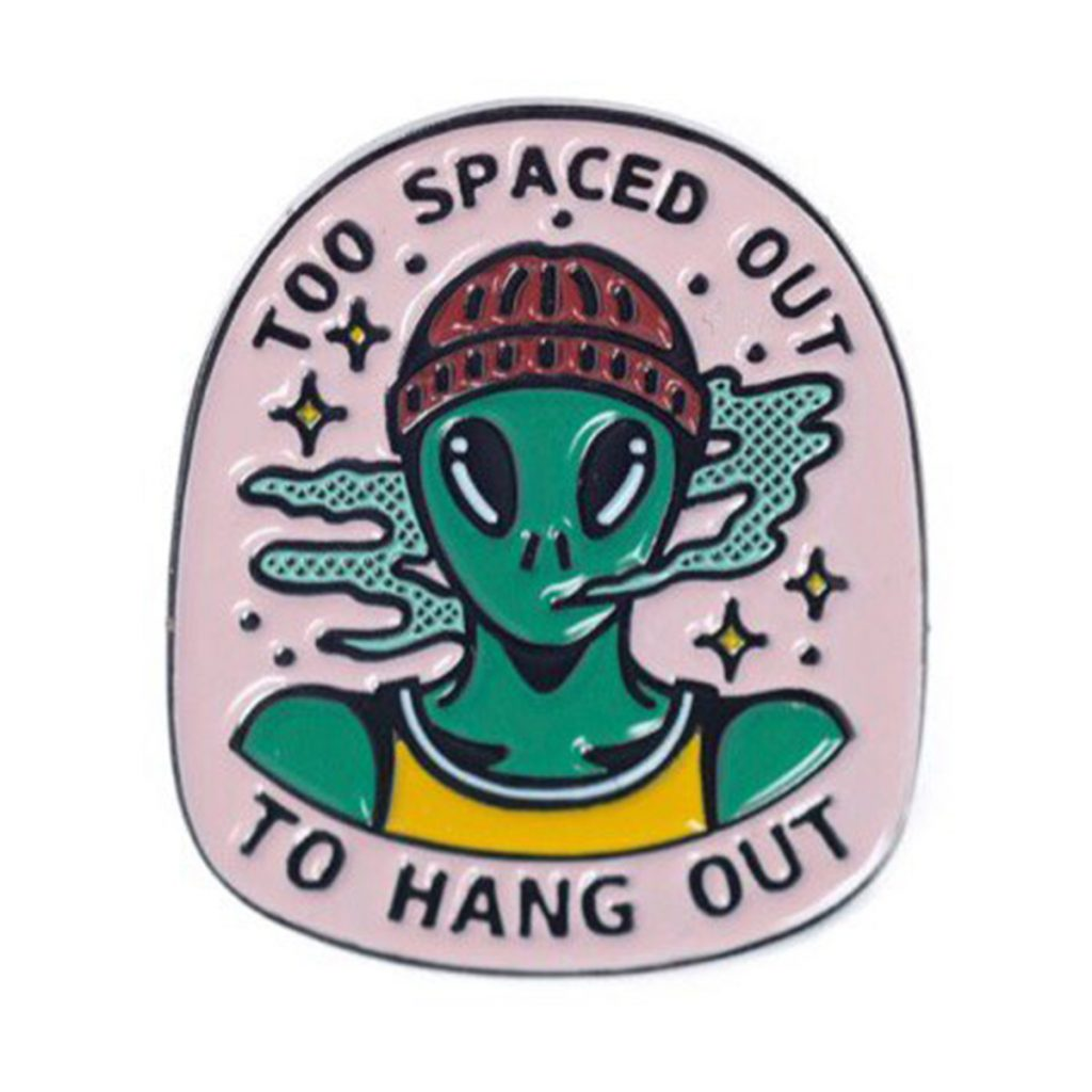 Alien weed product: Spaced Out Pin by Pinch Co